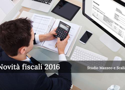 Nuovi provvedimenti legislativi e novità fiscali per il 2016