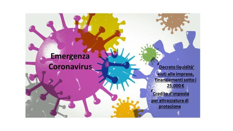Emergenza Coronavirus  –  'Decreto liquidità' aiuti alle imprese, finanziamenti sotto i 25.000 € e Credito d'imposta per attrezzature di protezione