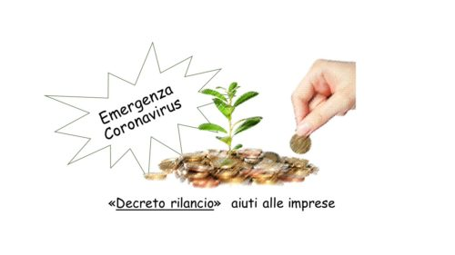 "Emergenza Coronavirus – ""Decreto rilancio"" aiuti alle imprese"
